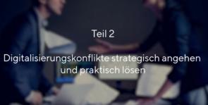 Konfliktmanagement Digitalisierungsprojekte